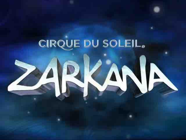 Zarkana by Cirque du Soleil (CLOSED)